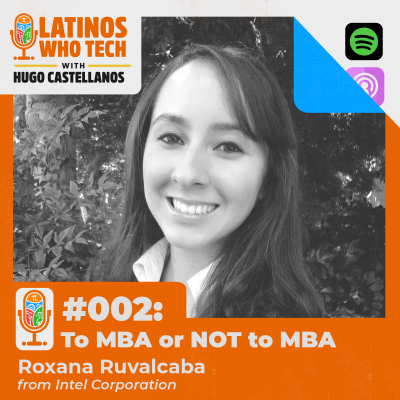 To MBA or NOT to MBA: Roxana Ruvalcaba, Operations Finance Specialist @ Intel Corporation