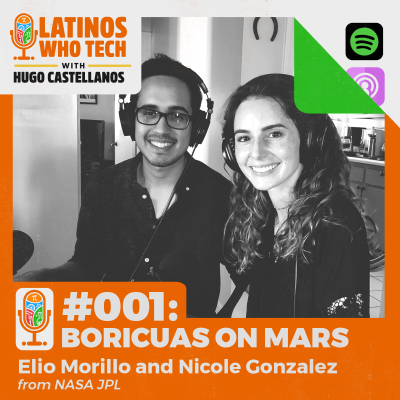 Boricuas on Mars: Nicole Gonzalez & Elio Morillo, Engineers @ NASA Jet Propulsion Laboratory (JPL)