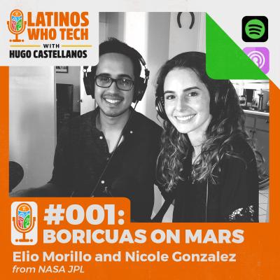 Boricuas on Mars: Nicole Gonzalez & Elio Morillo, Engineers @ NASA Jet Propulsion Laboratory (JPL)