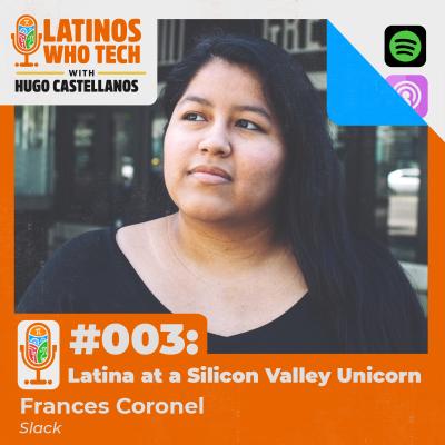 Latina at a Silicon Valley Unicorn: Frances Coronel,  Software Engineer @ Slack