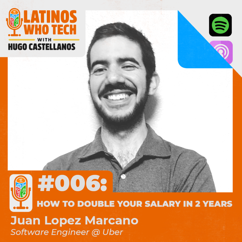 How to double your salary in 2 years With Juan Lopez Marcano  Software Engineer @ Uber