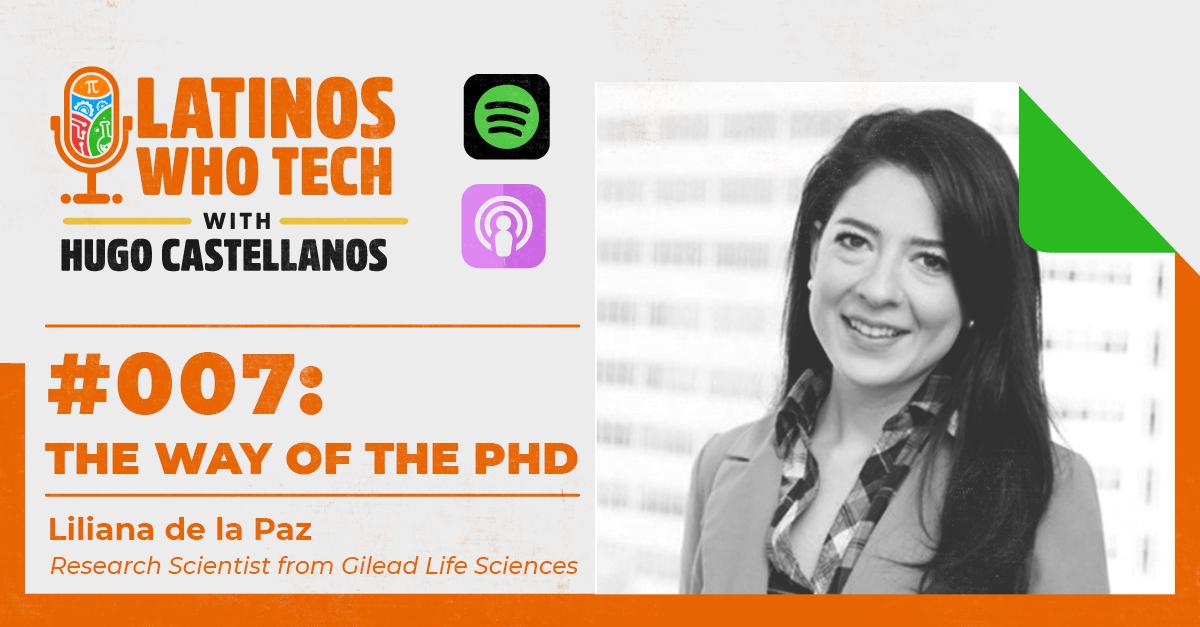 The Way of the PhD: Liliana de la Paz, PhD, Research Scientist from Gilead Life Sciences