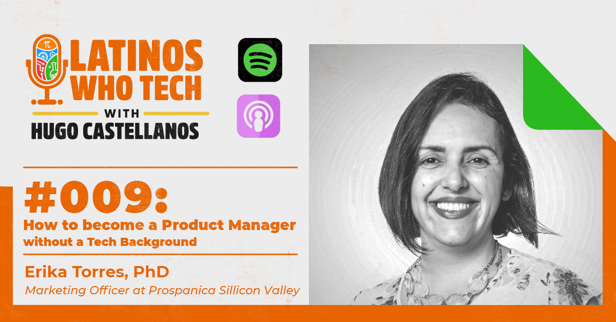 How to Become a Product Manager without a Tech Background: Erika Torres, PhD