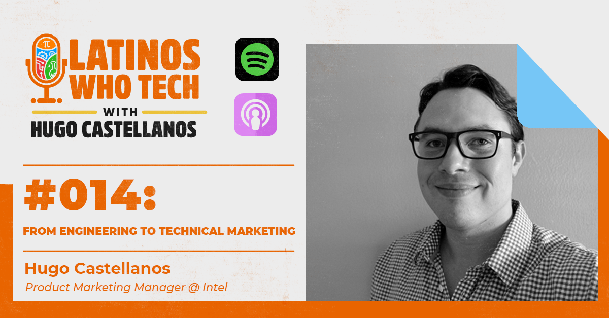 From Engineering to Technical Marketing: Hugo Castellanos, Product Marketing Manager @ Intel