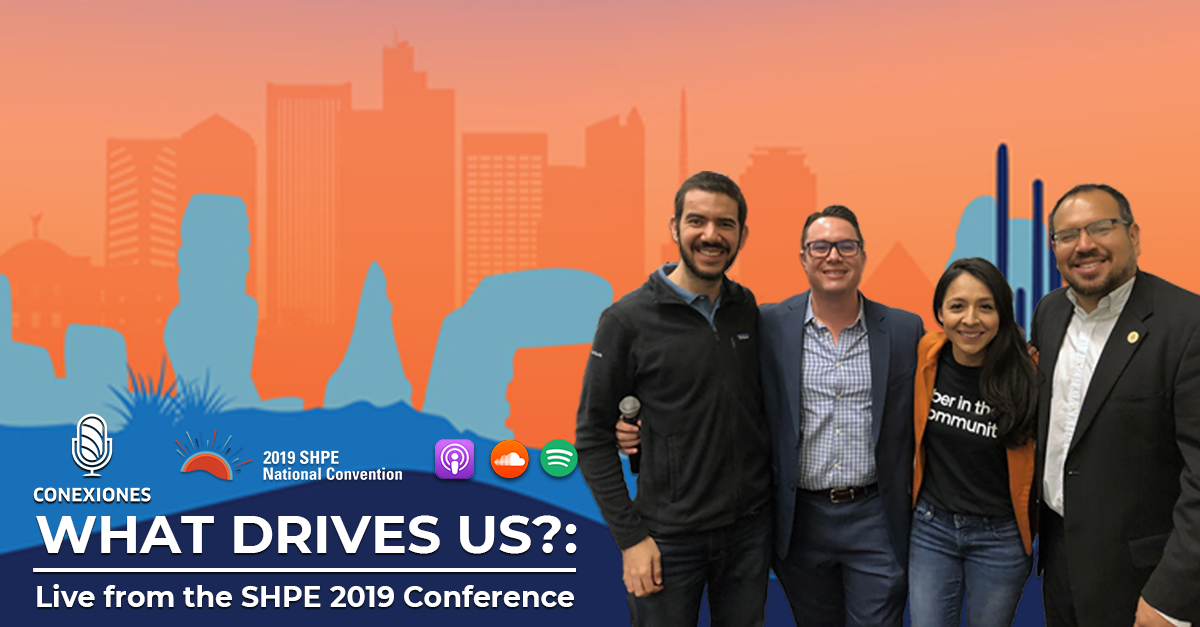 LIVE from the Society of Hispanic Professional Engineers Convention – #SHPE2019