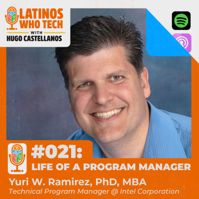 Life of a Program Manager: Yuri Ramirez, Technical Program Manager @ Intel