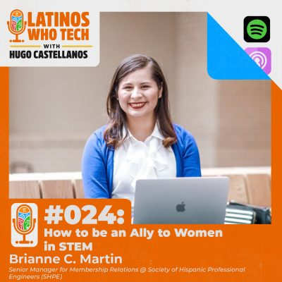 How to Be an Ally to Women in STEM: Brianne C. Martin, Senior Manager for Membership Relations at the Society of Hispanic Professional Engineers (SHPE)