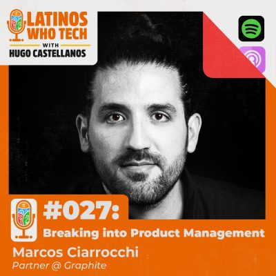 Breaking into Product Management: Why SEO is Alive and Well: Marcos Ciarrocchi, Partner @ Graphite