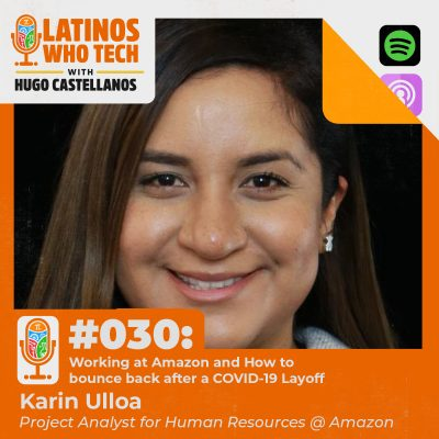 How to Bounce Back After a COVID-19 Layoff: Karin Ulloa, Project Analyst for Human Resources at Amazon