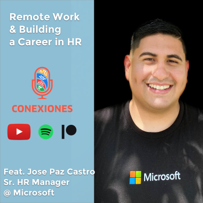 Microsoft : Remote Work and building a career in HR feat. Jose Paz Castro / Latinos Who Tech #36