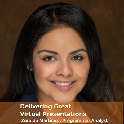 Delivering Great Virtual Presentations feat. Zoraida Martinez, Programmer Analyst @ Foster Farms