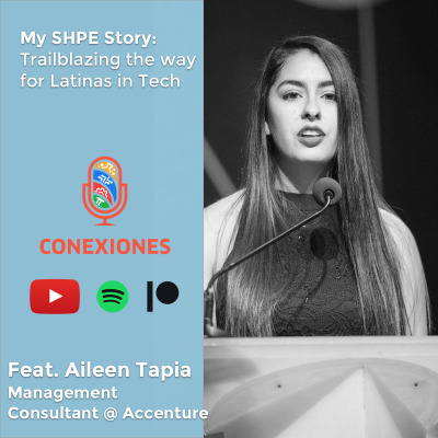 My SHPE Story feat. Aileen Tapia / Latinos Who Tech #37
